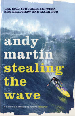 Stealing the Wave: The Epic Struggle Between Ken Bradshaw and Mark Foo (BOK)