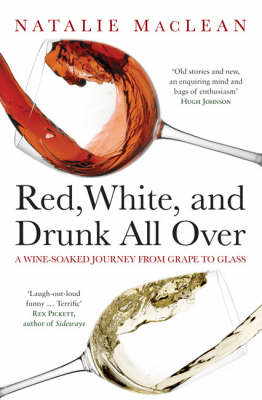 Red, White, and Drunk All Over: A Wine-soaked Journey from Grape to Glass (BOK)