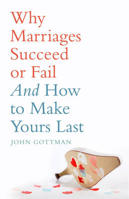 Why Marriages Succeed or Fail (BOK)