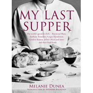 My Last Supper: The World's Greatest Chefs and Their Final Feasts (BOK)