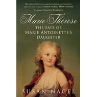 Marie-Therese: The Fate of Marie Antoinette's Daughter (BOK)