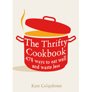 The Thrifty Cookbook: 476 Ways to Eat Well with Leftovers (BOK)