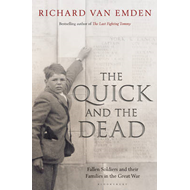 The Quick and the Dead: Fallen Soldiers and Their Families in the Great War (BOK)