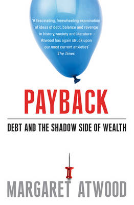 Payback: Debt and the Shadow Side of Wealth (BOK)
