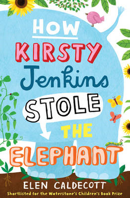 How Kirsty Jenkins Stole the Elephant (BOK)