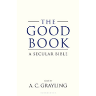 The Good Book: A Secular Bible (BOK)