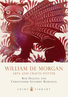 William De Morgan: Arts and Crafts Potter (BOK)