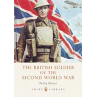 The British Soldier of the Second World War (BOK)