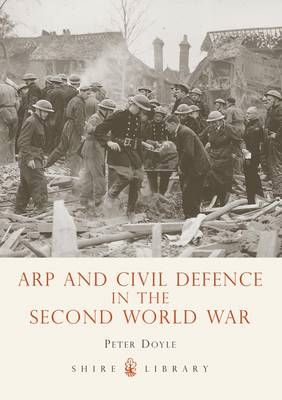 Arp and Civil Defence in the Second World War (BOK)