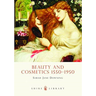 Beauty and Cosmetics 1550 to 1950 (BOK)