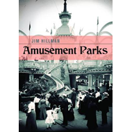 Amusement Parks: The Golden Age of America's Lost Parks (BOK)