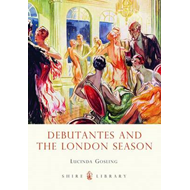 Debutantes and the London Season (BOK)
