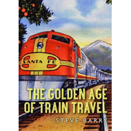 Golden Age of Train Travel (BOK)