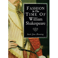 Fashion in the Time of William Shakespeare (BOK)
