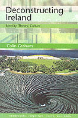 Deconstructing Ireland: Identity, Theory, Culture (BOK)