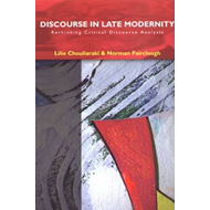 Discourse in Late Modernity: Rethinking Critical Discourse Analysis (BOK)