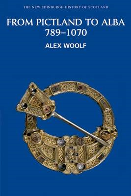 From Pictland to Alba, 789-1070 (BOK)