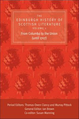 The Edinburgh History of Scottish Literature: v. 1: From Columba to the Union (until 1707) (BOK)