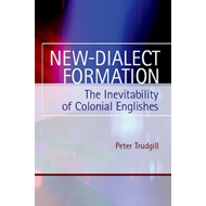 New-Dialect Formation: The Inevitability of Colonial Englishes (BOK)