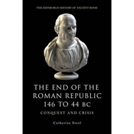End of the Roman Republic 146 to 44 BC (BOK)
