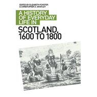History of Everyday Life in Scotland, 1600 to 1800 (BOK)