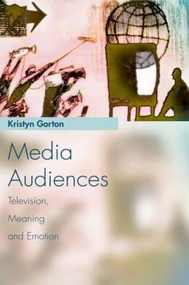 Media Audiences: Television, Meaning and Emotion (BOK)