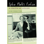 Sylvia Plath's Fiction: A Critical Study (BOK)
