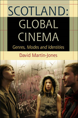 Scotland: Global Cinema: Genres, Modes and Identities (BOK)