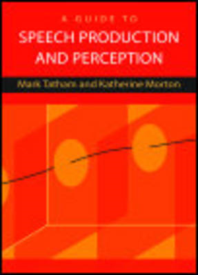 Guide to Speech Production and Perception (BOK)