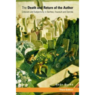 The Death and Return of the Author: Criticism and Subjectivity in Barthes, Foucault and Derrida (BOK)
