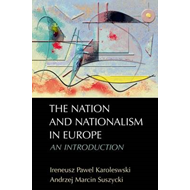 The Nation and Nationalism in Europe: An Introduction (BOK)