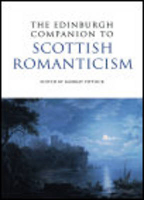 The Edinburgh Companion to Scottish Romanticism (BOK)