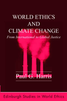 World Ethics and Climate Change: From International to Global Justice (BOK)