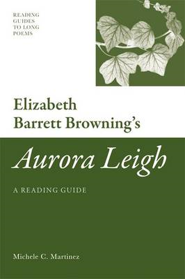 Elizabeth Barrett Browning's 'Aurora Leigh': A Reading Guide (BOK)
