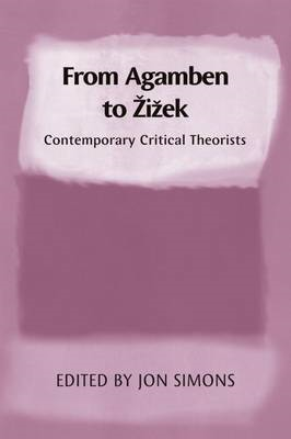 From Agamben to Zizek: Contemporary Critical Theorists (BOK)