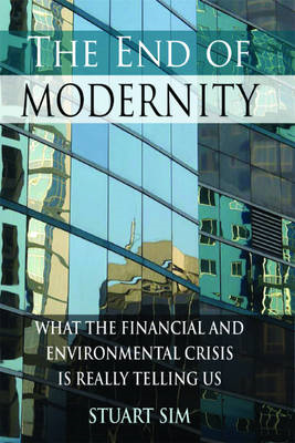 The End of Modernity: What the Financial and Environmental Crisis is Really Telling Us (BOK)