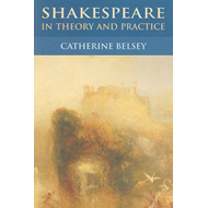 Shakespeare in Theory and Practice (BOK)