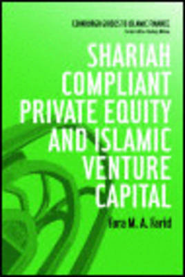 Shariah Compliant Private Equity and Islamic Venture Capital (BOK)