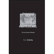 Demented Particulars: The Annotated 'Murphy' (BOK)