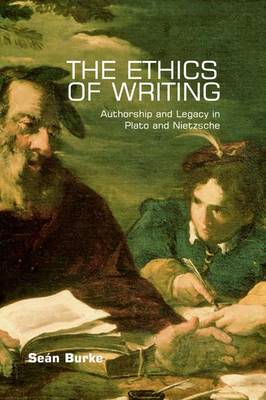 The Ethics of Writing: Authorship and Legacy in Plato and Nietzsche (BOK)