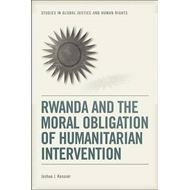 Rwanda and the Moral Obligation of Humanitarian Intervention (BOK)