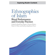 Ethnographies of Islam: Ritual Performances and Everyday Practices (BOK)