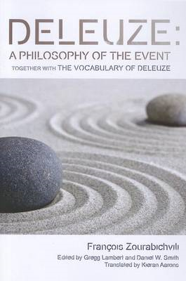 Deleuze: a Philosophy of the Event: Together with the Vocabulary of Deleuze (BOK)