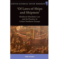 Of Laws of Ships and Shipmen: Medieval Maritime Law and Its Practice in Urban Northern Europe (BOK)