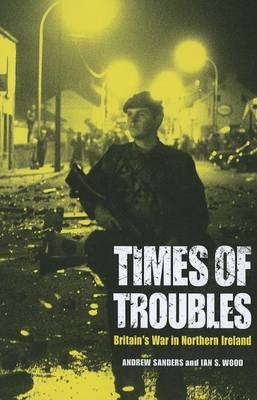 Times of Troubles: Britain's War in Northern Ireland (BOK)
