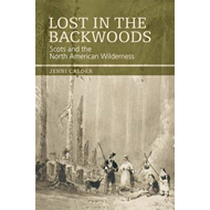 Lost in the Backwoods: Scots and the North American Wilderness (BOK)