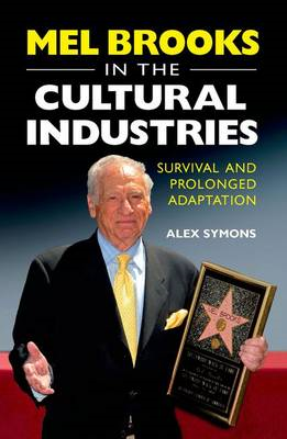 Mel Brooks in the Cultural Industries: Survival and Prolonged Adaptation (BOK)