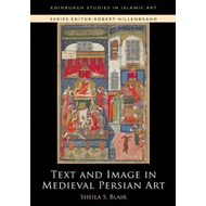 Text and Image in Medieval Persian Art (BOK)