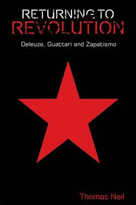 Returning to Revolution: Deleuze, Guattari and Zapatismo (BOK)