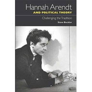 Hannah Arendt and Political Theory: Challenging the Tradition (BOK)